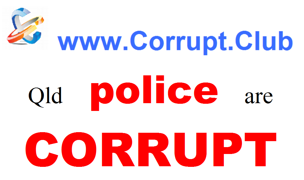 http://HaigReport.com/images/20150526CorruptClubQldPoliceAreCorruptSign01.png