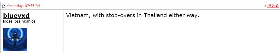 "He advises the flight is via Thailand: ""Vietnam, with stop-overs in Thailand either [or each] way."""